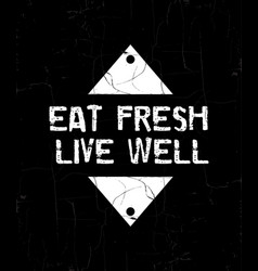 Quote typographical background about food eat vector