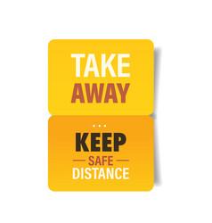 Take away keep safe distance sticker coronavirus vector