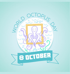 8 october world octopus day vector image vector image