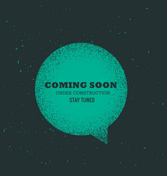 Comin soon text placed on blue chat bubble vector