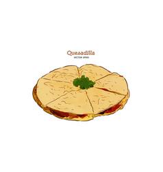 hand drawn quesadilla mexican food sketch vector image