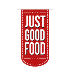 Just good food banner design vector