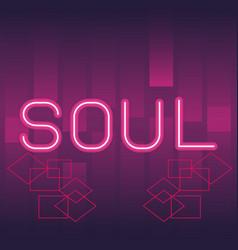 Soul neon advertising vector