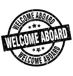 Welcome aboard round grunge black stamp vector
