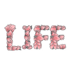 life sign or lettering made with sakura flowers vector image