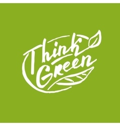 Think green Lettering for your design vector image vector image