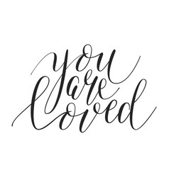 brush pen lettering you are loved vector image