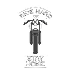 Cafe racer bike logo with biker quote - ride hard vector