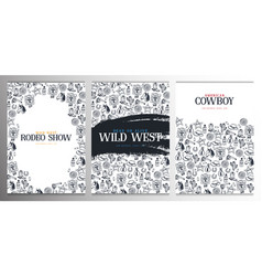 Set wild west and cowboy banners rodeo show vector