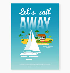 sail away vacation poster vector image