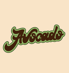 avocado hand drawn lettering isolated template vector image