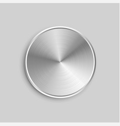 circular realistic metal button with brushed vector image