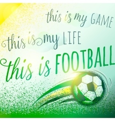 Football motivation background with sign lettering vector image vector image