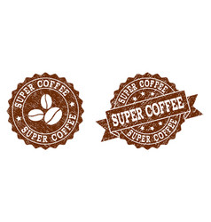 Super coffee stamp seals with grunge texture in vector