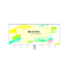 billboard with multi colored brush strokes and vector image