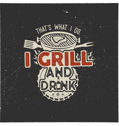 thats what i do i drink and grill things retro bbq vector image