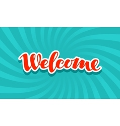 Welcome signboard Lettering calligraphic vector image vector image