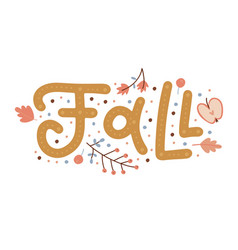 Fall is here - autumn typography quote with wild vector