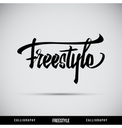 Freestyle hand lettering - handmade calligraphy vector image