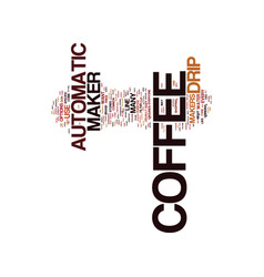 automatic drip coffee makers text background word vector image