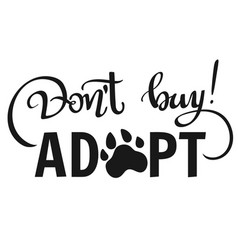 Dont buy adopt - lettering phrase vector