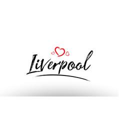 Liverpool europe european city name love heart vector