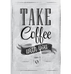 Poster Take a coffee coal vector image vector image