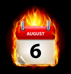 sixth august in calendar burning icon on black vector image vector image