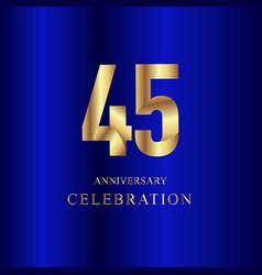 45 year anniversary celebration gold blue vector