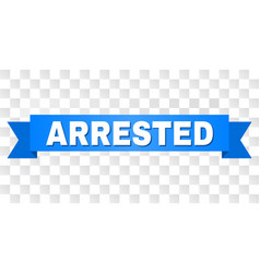 Blue tape with arrested caption vector