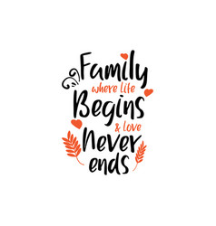 Family quote lettering typography family where vector