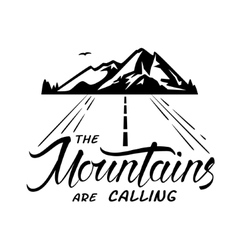 Mountains are calling vector image