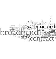 broadband deals is contract broadband for you vector image