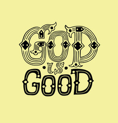 Hand lettering god is good vector