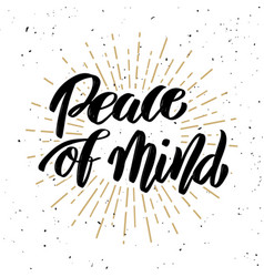 Peace of mind hand drawn motivation lettering vector