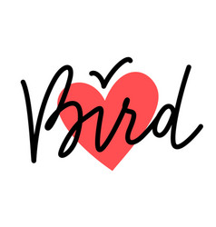 bird heart sign with lettering vector image