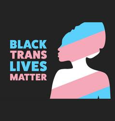 black trans lives matter concept template vector image