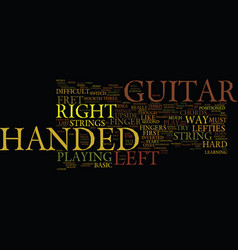 learn how to play a left handed guitar text vector image