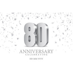 anniversary 80 silver 3d numbers vector image