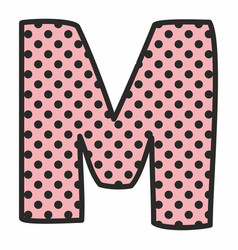M alphabet letter with black polka dots on pink vector
