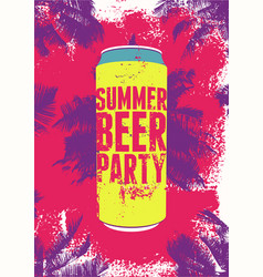 summer beer party typography grunge poster vector image