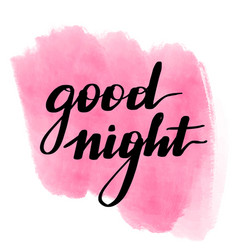lettering inscription good night watercolor vector image