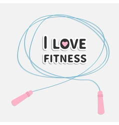 Skipping jumping rope I love fitness Sport back vector image