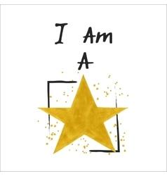 I am a star slogan vector image