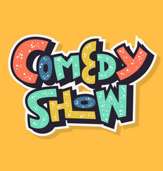 Comedy show hand drawn lettering type design vector