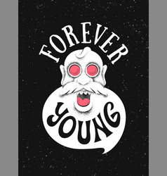 Forever young poster with the grandfather vector