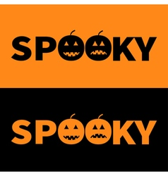 Word SPOOKY text with smiling sad black pumpkin vector