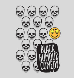 Black humour comedy conceptual poster design with vector