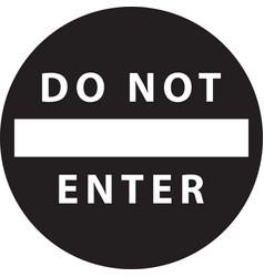 black sign do not enter isolated vector image
