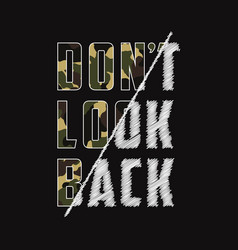 dont look back camo print vector image